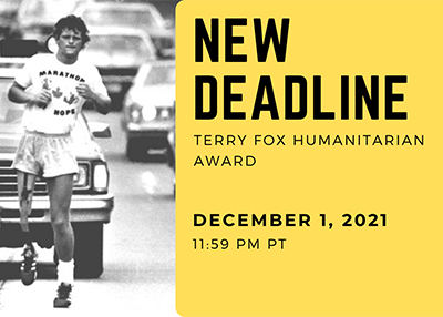 New deadline for the Terry Fox Humanitarian Award: December 1, 2021, 11:59 pm PT